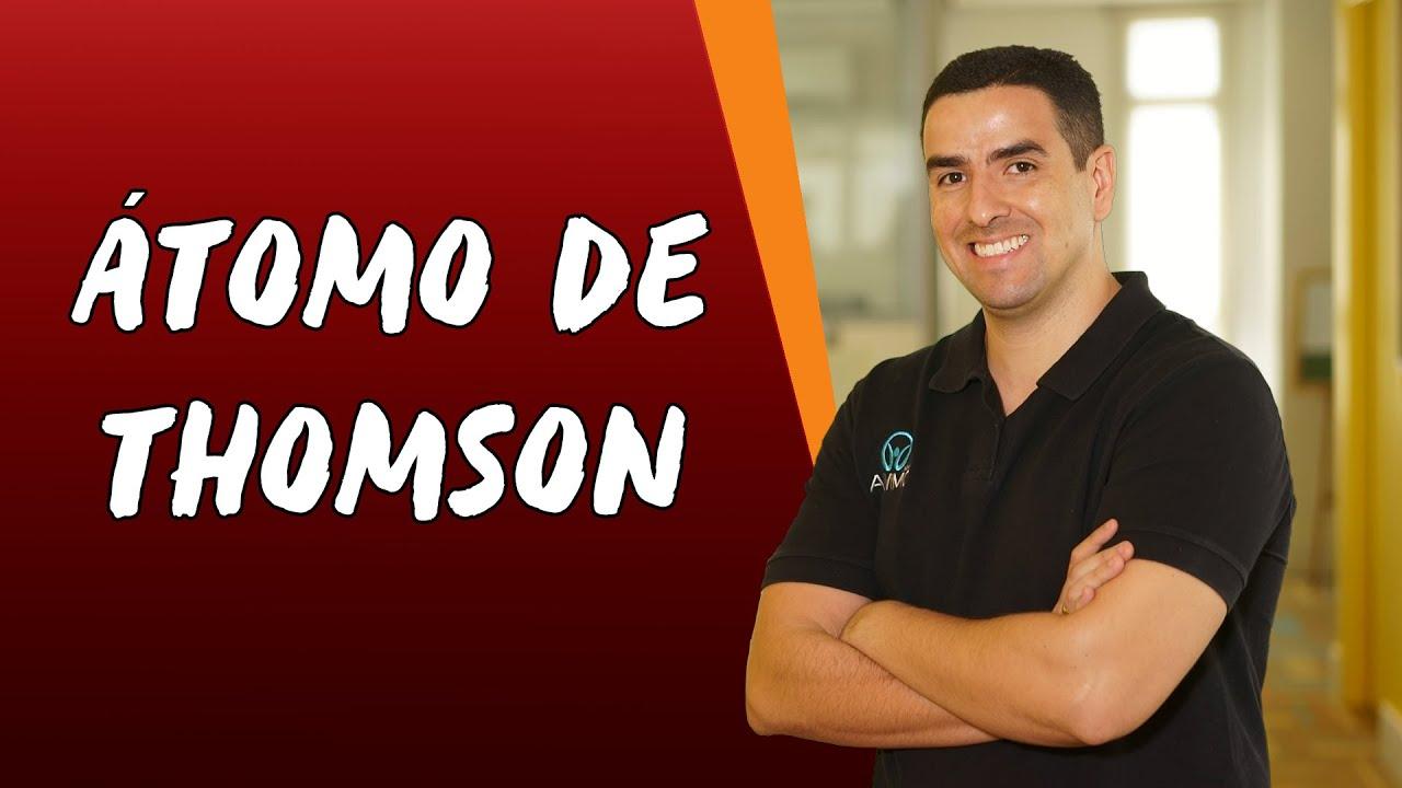 O Átomo de Thomson