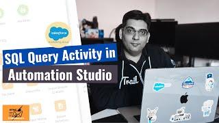 8.1 Automation Studio - SQL Query Activity