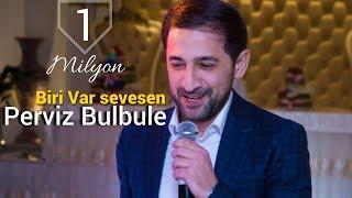 Perviz Bulbule Biri var sevesen 2016 NEW