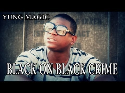 Yung Magic feat. Dr. Steve Perry - Black on Black Crime