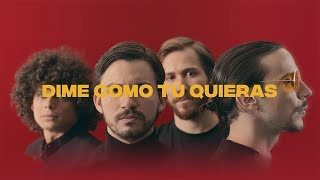 LOS MESONEROS   DIME COMO TÚ QUIERAS [VIDEO OFICIAL]