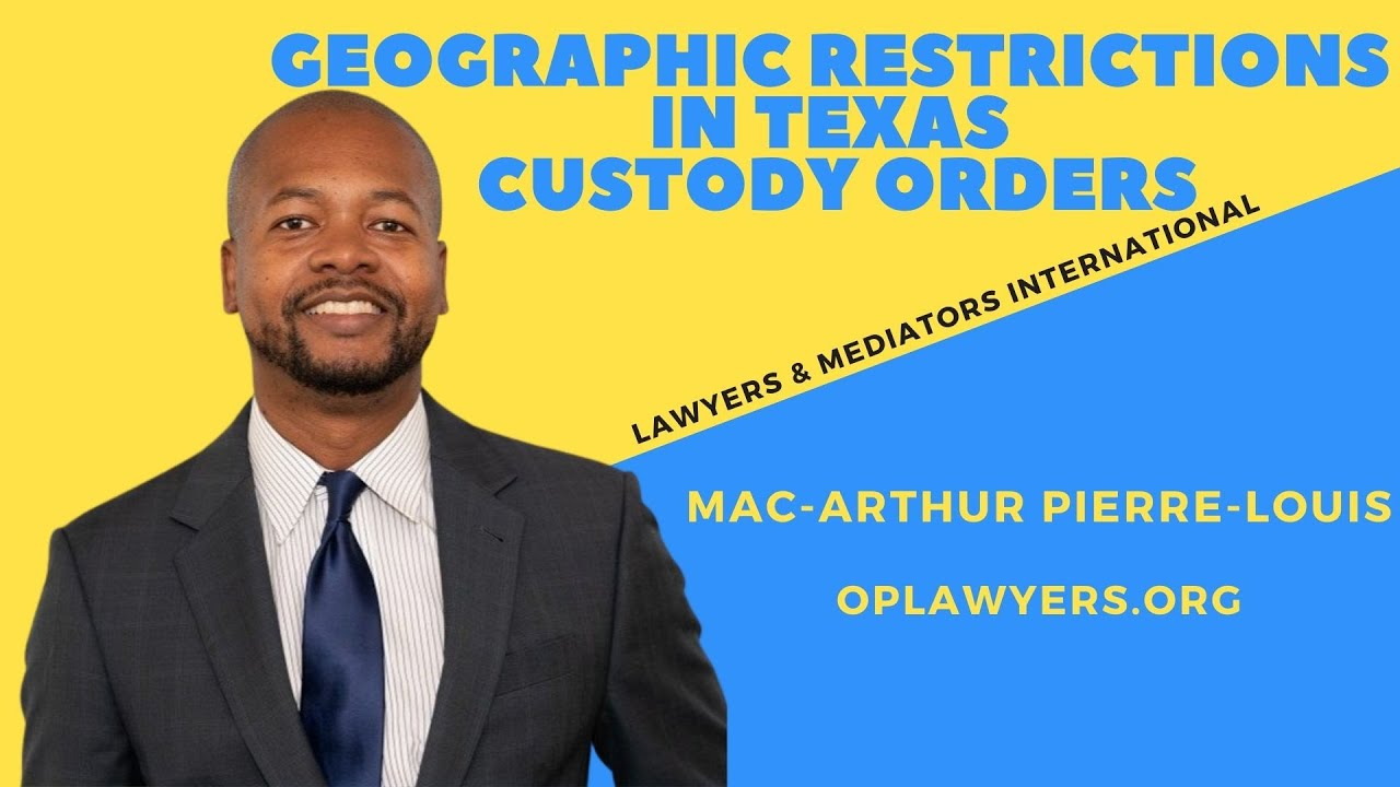 GEOGRAPHIC RESTRICTIONS IN TEXAS CUSTODY ORDERS