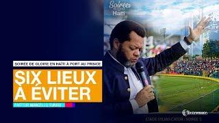 Six Lieux à éviter. Pasteur MARCELLO TUNASI Soirée De Gloire En Haïti à Port Au Prince