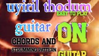 Uyiril thodum guitar chords  tutorial