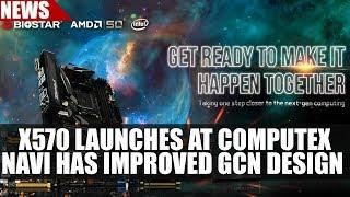 X570 Ryzen 3000 Motherboards Launch At Computex | Navi Has Improved GCN Design
