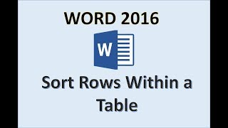 Word 2016 - Sorting Rows & Columns in a Table - How To Sort a Row and Column in Tables - MS Tutorial