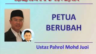 Ustaz Pahrol Mohd Juoi - PETUA BERUBAH