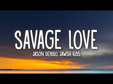 Jason Derulo & Jawsh 685 - Savage Love (Lyrics)
