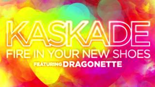 Kaskade ft. Dragonette - Fire In Your New Shoes