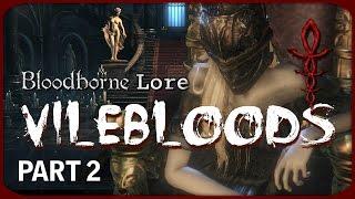 Bloodborne Lore   Queen Annalise, Vilebloods, & Cainhurst (Part 2)