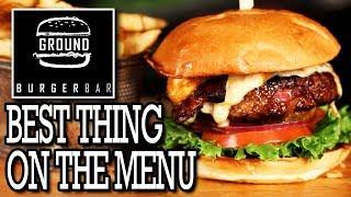 🍔 BEST THING ON THE MENU • Ground Burger Bar 🍔