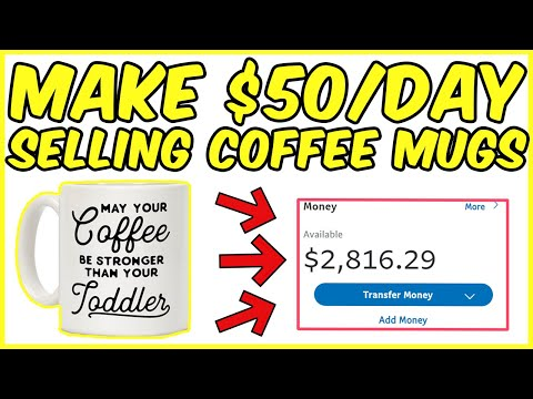 HOW TO MAKE $50/DAY SELLING COFFEE MUGS (COMPLETE GUIDE)