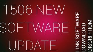 1506t new software september 2018 - Kênh video giải trí dành cho