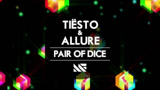 Tiësto & Allure - Pair Of Dice (Original Mix)