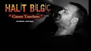 HALİT BİLGİÇ '' CANIN YANDI MI '' ( Official Audio ) YENİİİİ