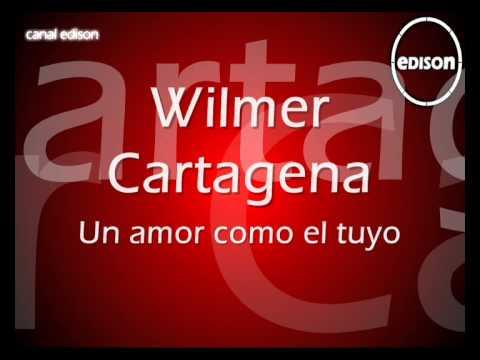 Wilmer Cartagena   Un amor como el tuyo