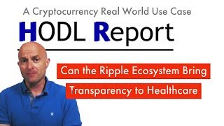 Ripple |  XRP |  Cryptocurrency Real Word Use Case |  Healthcare -  Part 2