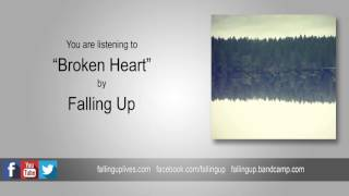 "Falling Up - ""Broken Heart"" Reimagined (2016)"