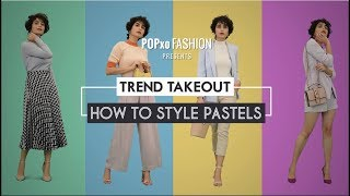 Trend Takeout: How To Style Pastels - POPxo Fashion