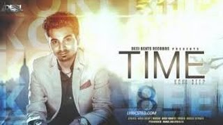 TIME   Official Full Video  DEEP ARRAICHA   Latest Punjabi Love Songs 2015