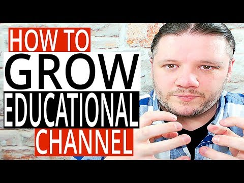 How To Grow An Education Channel on YouTube