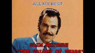"""SLIM WHITMAN - """"THE VALLEY OF TEARS"""""""