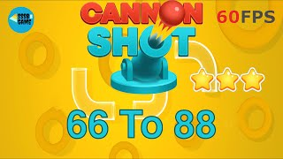 Cannon Shot: Level 66 To 88 - 3 Stars , iOS/Android Walkthrough