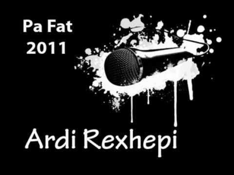 Ardi Rexhepi - Pa fat