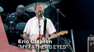 Eric Clapton   My Father's Eyes (Live Video Version)