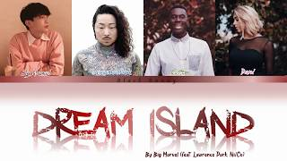 Big Marvel - Dream Island (feat. Lawrence Park, Ni/Co) (Color Coded Lyrics Han/Rom/Eng)