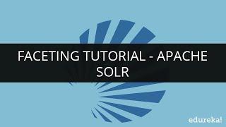 Faceting Tutorial | Solr Tutorial | Apache Solr | Edureka