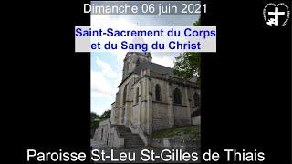 2021-06-06 – Messe du Saint-Sacrement du Corps et du Sang du Christ