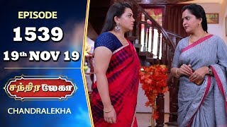 CHANDRALEKHA Serial | Episode 1539 | 19th Nov 2019 | Shwetha | Dhanush | Nagasri | Arun | Shyam