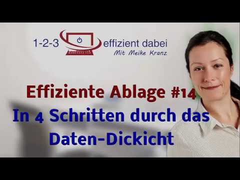 Effiziente Ablage #14 In 4 Schritten durch das Daten-Dickicht