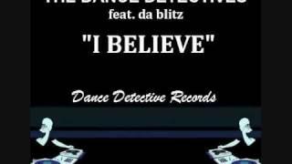 The Dance Detectives feat Da Blitz / I Believe