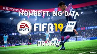 NoMBe   Drama (feat. Big Data) (FIFA 19 Soundtrack)