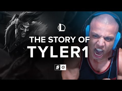 The Story of Tyler1