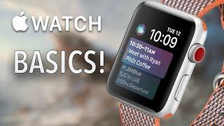 Apple Watch User Guide & Tutorial! (Apple Watch Basics!)
