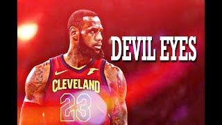 "LeBron James Mix- ''Devil Eyes"" (2018 Finals Tribute) ᴴᴰ"