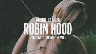 Anson Seabra   Robin Hood (Sarcastic Sounds Remix) [Official Audio]