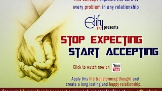 Stop Expecting Start Accepting By EDIFY TV