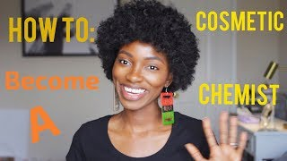 HOW TO: Get a job as a Cosmetic Chemist/ What to do with a Chemistry Degree?