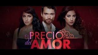 El Precio Del Amor - Capítulo 83 Miercoles 05/08/2015)