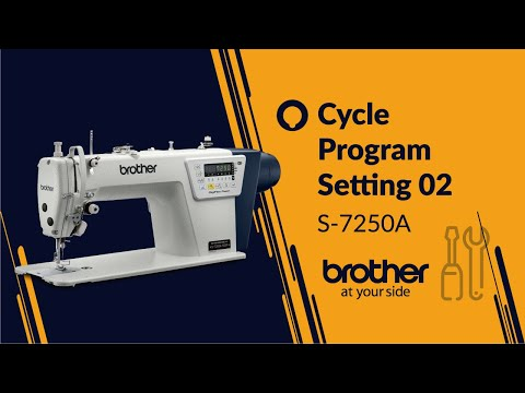 HOW TO Set Cycle Program 02 [Brother S-7250A]