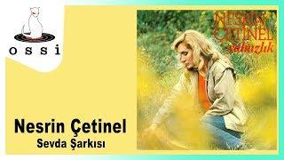 Nesrin Çetinel / Sevda Şarkısı