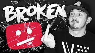 YouTube Is Broken...