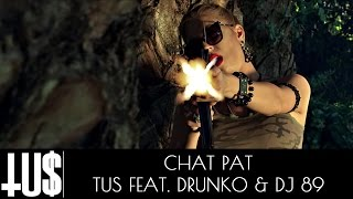 Gambar cover Tus ft. Drunko & DJ 89 - CHAT PAT - Official Video Clip