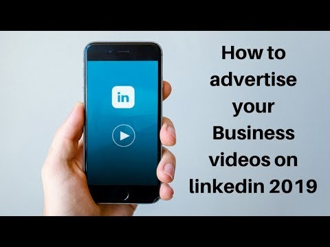 How to advertise your Business videos on linkedin 2019