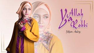 Jihan Audy - Ya Allah Ya Robbi (Official Music Video)