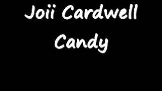 Joii Cardwell- Candy